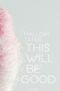this-will-be-good-mallory-tater-cover-image